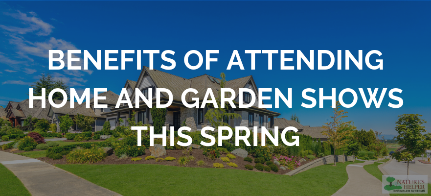 Benefits of Attending Home and Garden Shows This Spring